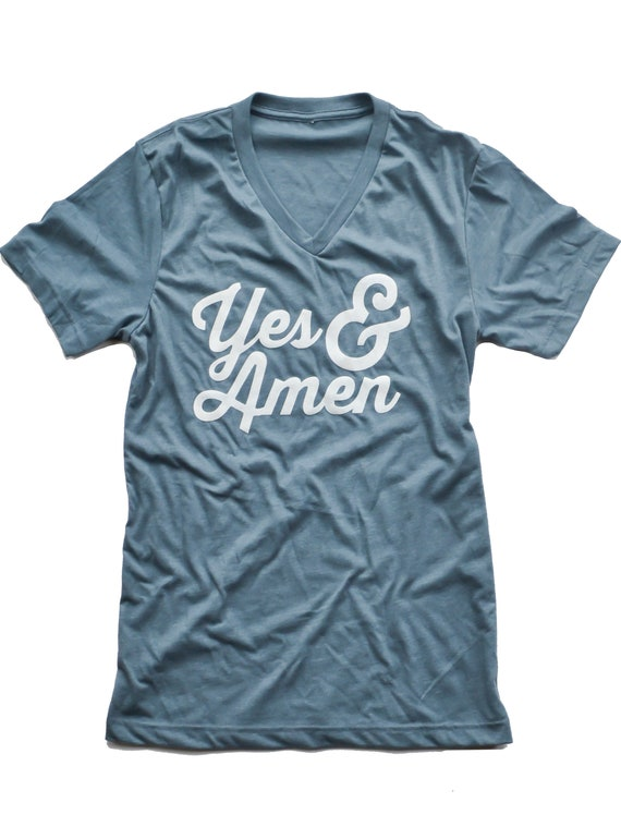 Yes and Amen Tee