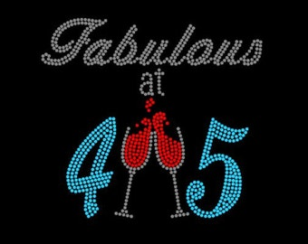 Fabulous at 45/Toast Birthday Rhinestone TShirt