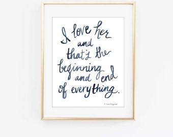 I love her, F Scott Fitzgerald Quote, Love Quote, Love Print, Wedding Decor, Romantic Print, Literary Gift, Literary Print, Literary Love