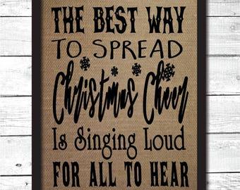 Christmas decoration, Christmas wall art, the best way to spread Christmas cheer, burlap print, Christmas gifts, Christmas signs, C1