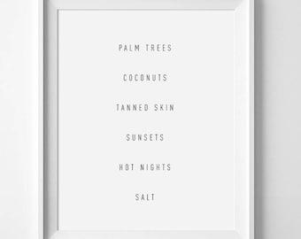 Palm Trees, Coconuts, Tanned Skin, Sunsets, Hot Nights, Salt, Beach Decor, Minimalist Print, Large Modern Art, Beach Quotes, Nautical Decor
