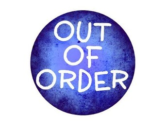 Out Of Order pinback button