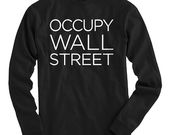LS Occupy Wall Street Tee - Long Sleeve T-shirt - Men and Kids - S M L XL 2x 3x 4x - Occupy Shirt, Rise Up, Anarchy, OWS - 4 Colors