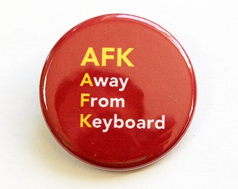 Lapel Pin, Funny Pin, AFK, Away From Keyboard, Nerd, Pinback buttons, Gift for Nerd, Gift for Gamer, Red (4698)
