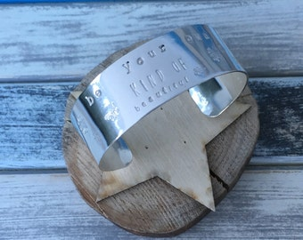 Be your own kind of beautiful - handstamped sterling silver cuff
