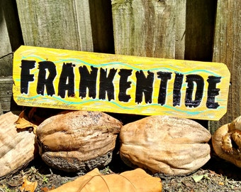 Frankentide Halloween Sign holiday sign