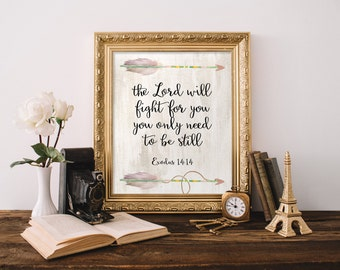 Bible verse Exodus 14:14, Biblical quote, Be still, The lord will fight, Scripture wall art print, Bible verse print, Arrow printable BD-660