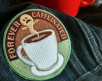Forever Caffeinated, Coffee Espresso Patch