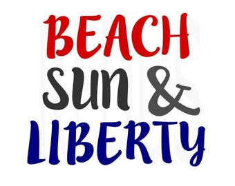 Beach Sun and Liberty svg, cricut cutting file, fourth of july svg, 4th of july svg, memorial day svg, the 4th svg, independence day svg