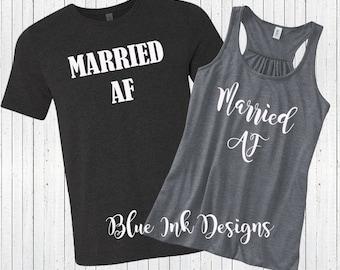 Married AF Shirts, Married AF T, Newlywed Shirts, Just Married Shirts, Honeymoon Shirts, Wedding Shirts, HW01