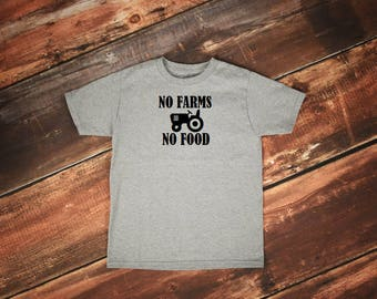No Farms No Food Shirt, Support Your Local Farm Shirt, Farm Use Shirt, Vegan tshirt, Farming Shirt, Gardening tshirt, Farm Shirt