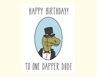 For The Dude. Funny Birthday Card. Happy Birthday To One Dapper Gentleman