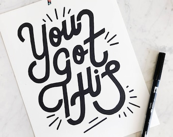 You Got This Hand Lettered Print