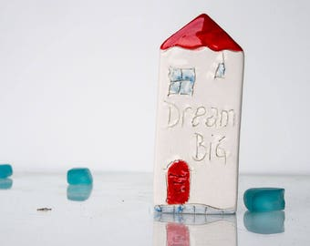 Collectible Miniature Ceramic House - DREAM BIG - Unique Handmade Motivational gift,  Message clay house, Home decor, Desk accessories