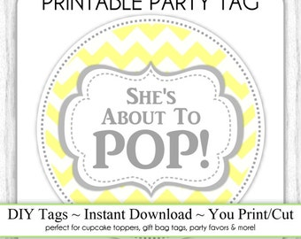 Instant Download - Gray and Yellow Chevron She's About to Pop, Baby Shower Printable Party Tag, Cupcake Topper, DIY, You Print, You Cut
