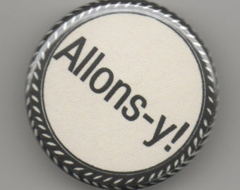 Allons-y, 10th Doctor 1.25 inch Button/ Badge/ Pin