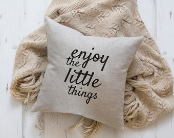 Natural linen pillow with embroidered Quote - enjoy the little things - throw pillow, word pillow, quote pillow, pillow with saying