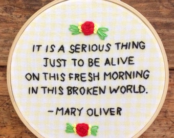 Just to Be Alive - hand embroidery hoop art
