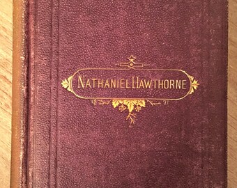 "1872 Edition of Nathaniel Hawthorne's ""The House of the Seven Gables and The Snow Image, Two Volumes in One,"" Published by James Osgood Co."