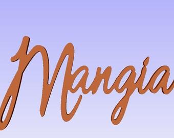 Mangia Wood Plaque, kitchen words, mangia cutout sign, serif font. shabby chic mangia sign,aged mangia, antiqued mangia word