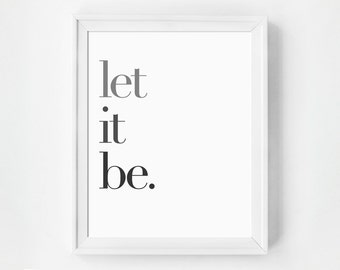 Let It Be Print, Instant Download, Printable Art, Digital Prints, Digital Download, Wall Art Printable, Inspirational Wall Art, Gallery Wall