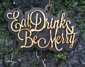 """Wood Laser Cut """"Eat, Drink & Be Merry"""" Calligraphy Sign Ornament"""