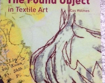 The Found Object in Textile Art by Cas Holmes