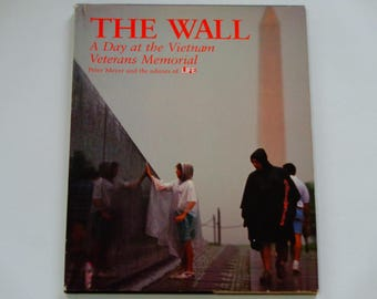 RARE The Wall - A Day at the Vietnam Veterans Memorial - Peter Meyer LIFE Mag - 1993 First Edition Time, Inc.  - Hardcover Illustrated Book