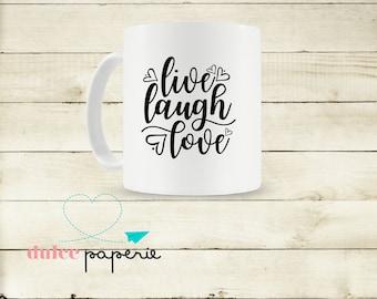 Live Love Laugh Coffee - Tea Mug