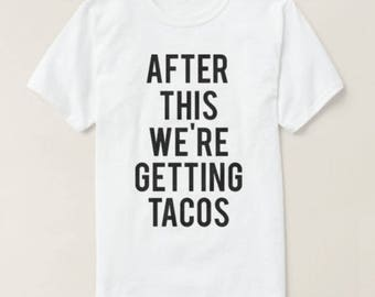 RESERVED: 6 T-shirts After This We're Getting TACOS T-Shirt - Bridal Party Getting Ready Outfit - Bride robe