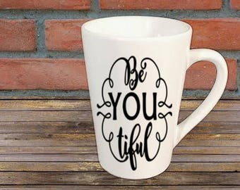 Be You Tiful Beautiful Mug Coffee Cup Gift Home Decor Kitchen Bar Gift for Her Him Any Color Personalized Custom Jenuine Crafts