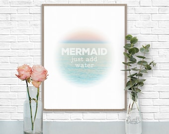 MERMAID Just Add Water Digital Print • Salt Water Sea Creature Motivation Instant Download • Home Decor Wall Art • Inspirational Quote