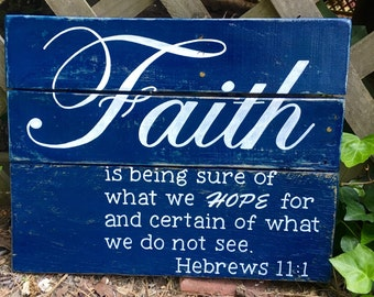 Wood Sign, Reclaimed Wood Sign, Scripture Wood Art, Faith Based Sign Depicting Hebrews 11:1 and Faith
