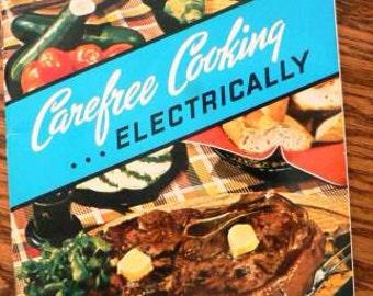 Vintage cookbook kitsch .. CAREFREE COOKING electrically COOKBOOK ...