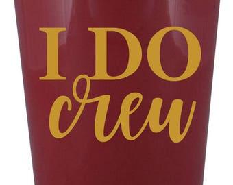 I Do Crew, Bridal party- 16 oz. Reusable Plastic Stadium Cup- Minimum Purchase of 12 Cups!