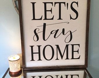 Let's Stay Home   Farmhouse Decor   Rustic Decor   Housewarming Gift