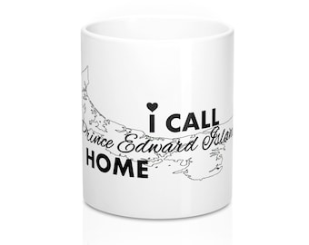 I Call PEI Home - White Mug 11oz - Prince Edward Island