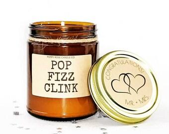 Pop Fizz Clink. Pop Fizz Clink Candle. Wedding Gift. Engagement Gift. Funny Candle. Engagement Candle. Personalized Candle.