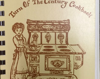 Turn of the Century Cookbook, by Alberta Hensley, 1984