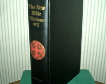 1962 The New Bible Dictionary- by Inter-Varsity Fellowship, J D Douglas Organizing editor- 1962 hardback Bible facts, maps, artifacts