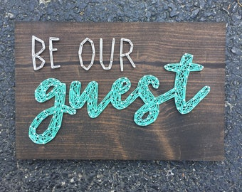 MADE TO ORDER Be Our Guest String Art Board