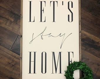 XL Lets Stay Home Sign   Wood Sign   Farmhouse Style   Farmhouse Decor   Farmhouse Sign   Fixer Upper Style   Homebodies Sign   Gift for Her