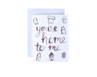 You're Home To Me - Greeting Card, Blank Card, Valentines Day Card, Anniversary Card, Love Card