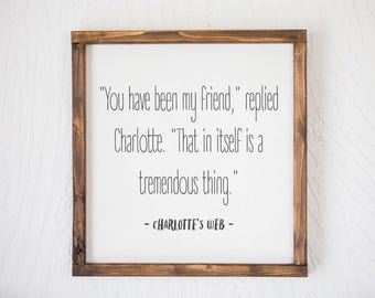 Charlotte's Web Quote - Wood Sign
