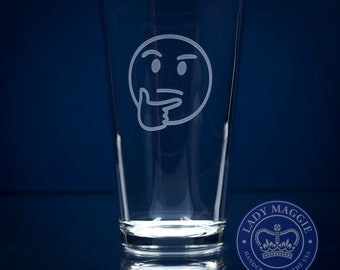 Thinking Face Emoji Beer Glass - Hmmm Emoji Sandcarved Pub Glass - Throwing Shade Emoji Beer Glass - Etched Glass - Thinker Emoji Glass