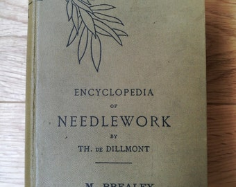Antique Book - Encyclopedia Of Needlework By TH. De Dillmont, New Edition, Revised And Enlarged. D. M. C. Library (Dollfus-MIEG & Co).