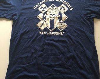 """RARE Vintage 1984 Hazardous Materials """"SH!T HAPPENS"""" T Shirt"""
