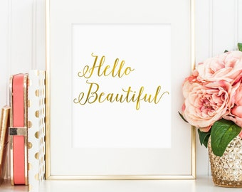 Hello Beautiful, printable wall art, faux gold foil art, bedroom decor, office decor, art for home, pretty wall art (digital download - JPG)