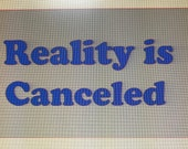 Reality is Canceled Vinyl...