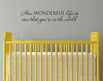 How Wonderful Decal - now that you're in the world - Nursery Wall Decal - Medium
